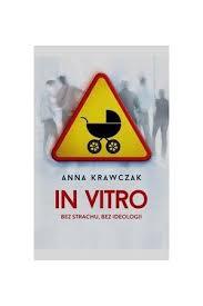 in vitro bez strachu, bez ideologii