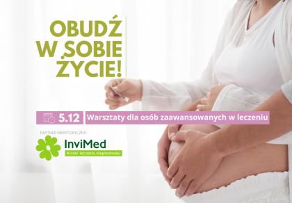 Obudź w sobie życie - warsztaty dla starających się o ciążę